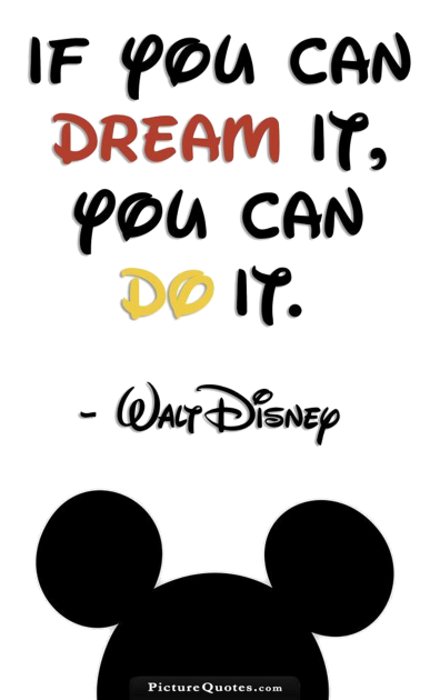 IF YOU CAN DREAM IT, YOU CAN DO IT (Transparent Small)[2857]
